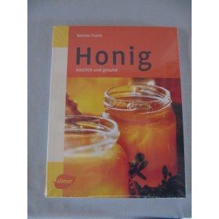 Honig köstlich und gesund - Autor: Renate Frank