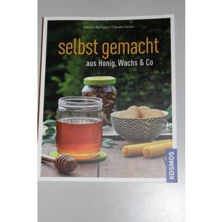 Selbstgemacht aus Honig, Wachs & Co - Bentzien/Salata