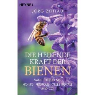 Die Heilende Kraft der Bienen, Jörg Zittlau